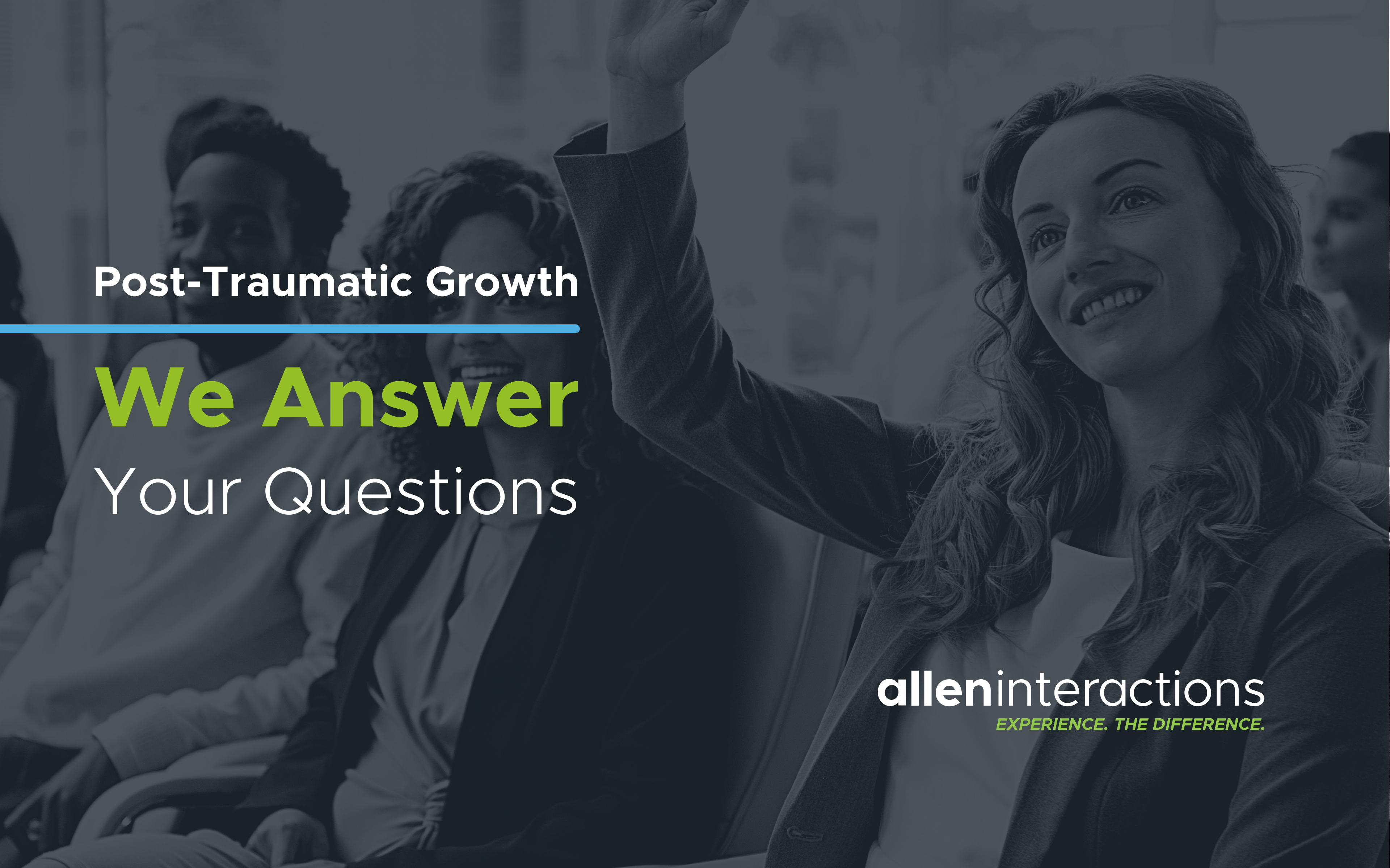 Post-Traumatic Growth: We Answer Your Questions