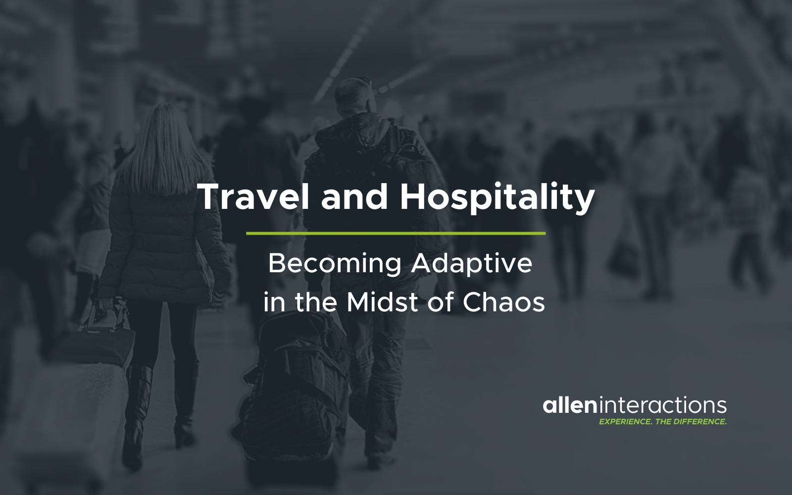 Travel and Hospitality: Becoming Adaptive in the Midst of Chaos