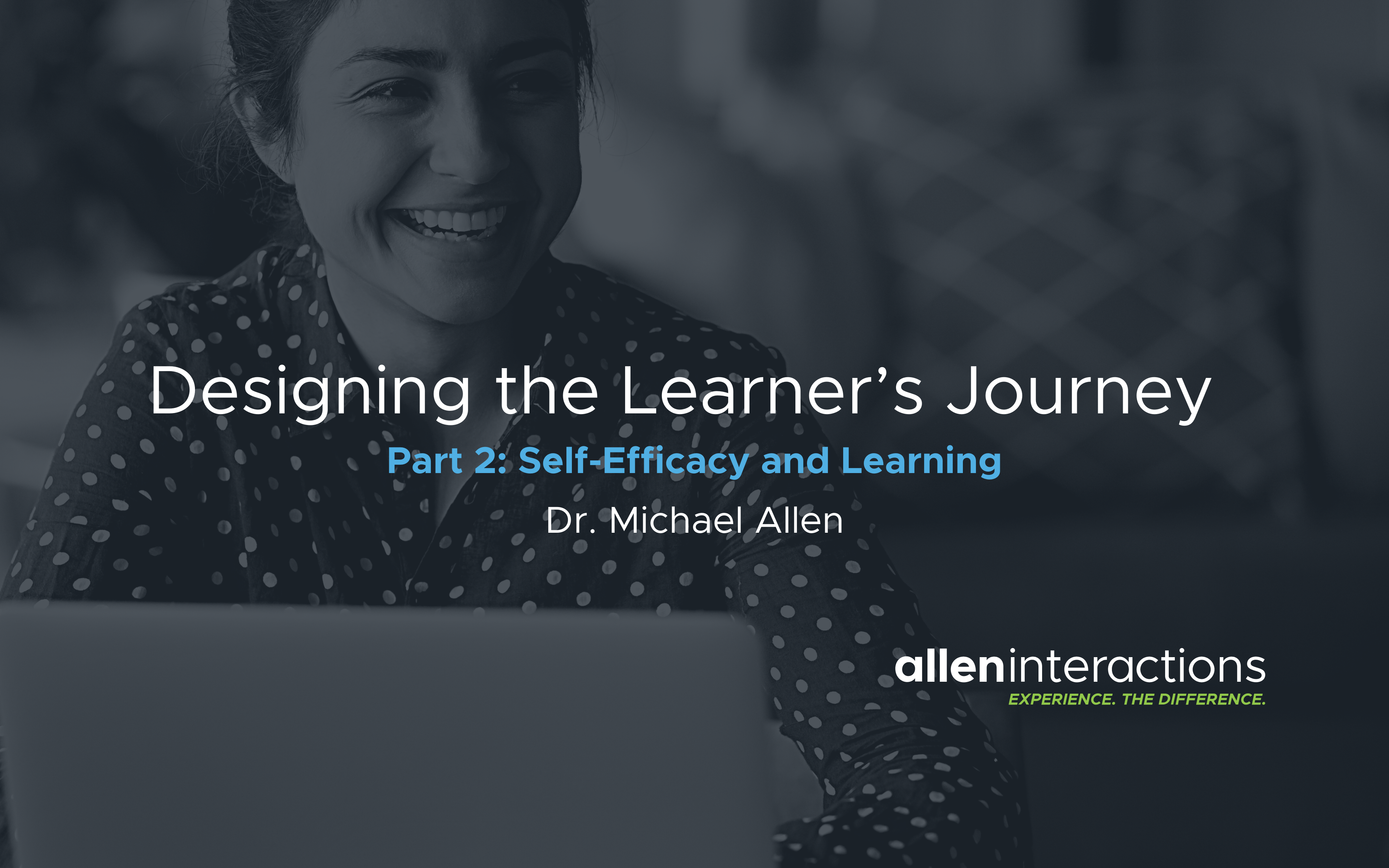 Instructional Design 3.0: Designing the Learner's Journey - Part 2