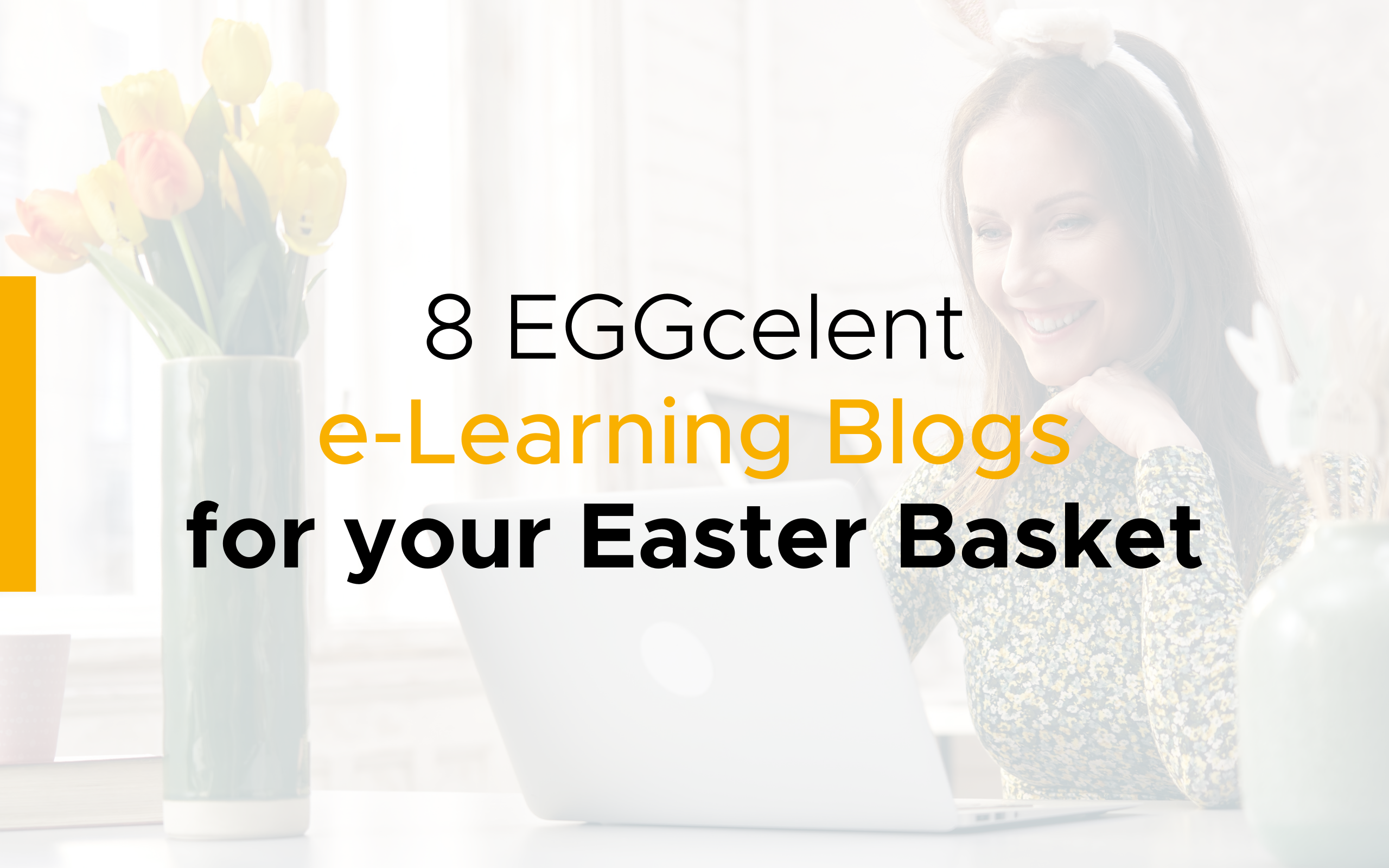 Eight EGGcellent e-Learning Blogs for Your Easter Basket