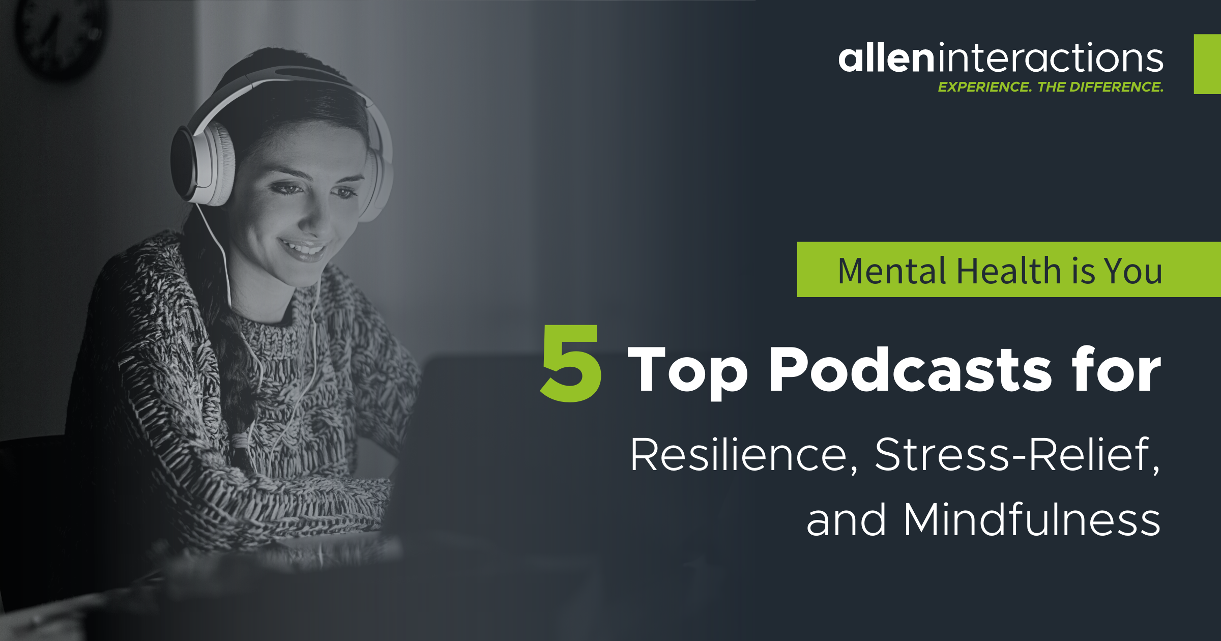 Mental Health is You - 5 Top Podcasts for Resilience, Stress-Relief, and Mindfulness