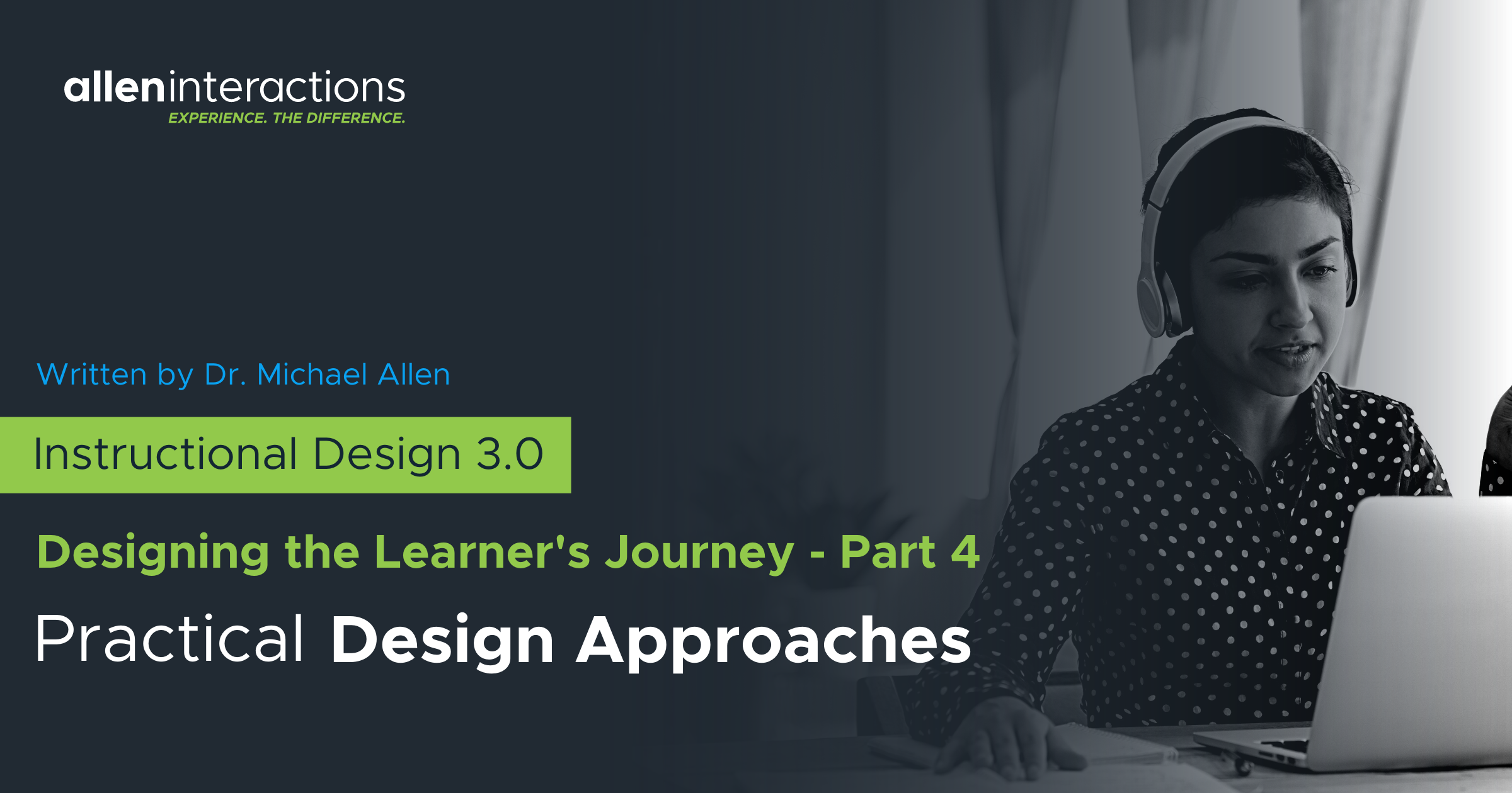 Instructional Design 3.0: Designing the Learner's Journey - Part 4: Practical Design Approaches for Experience-based Learning