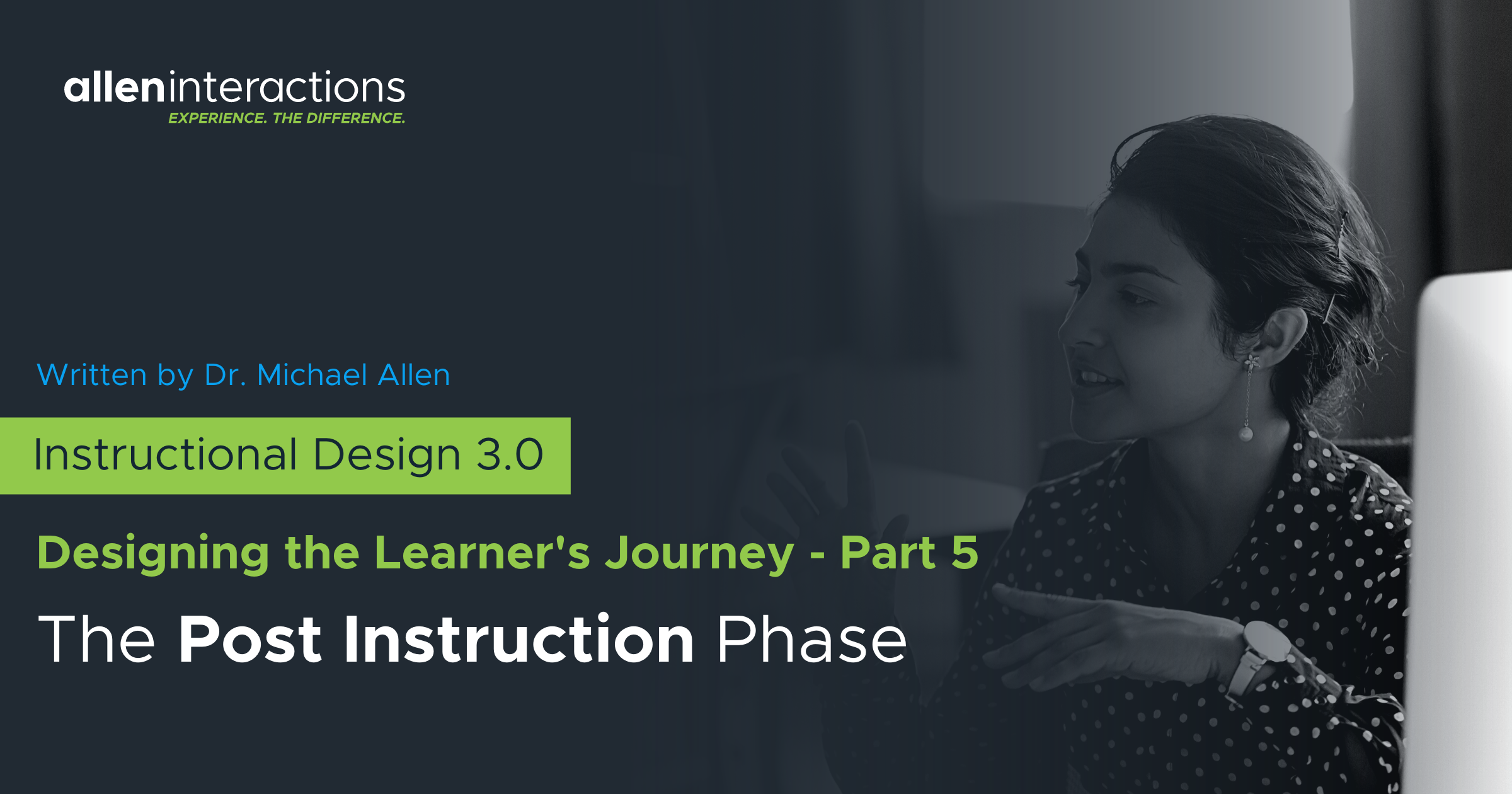 Instructional Design 3.0: Designing the Learner's Journey - Part 5 - The Post Instruction Phase